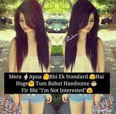 Agar tum sundar ho fir bhi I'm not interested 😏 Girly Attitude Quotes, Girl Attitude, Attitude Status, Girly Quotes, Side Shave, Girly M, Desi Jokes, Selfie Ideas, Shaved Sides