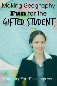 Making Geography Fun for the Gifted Student :: Do you have a gifted junior high or high school student who loves to be challenged? Then this article is for you! :: ManagingYourBlessings.com