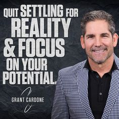 I stopped settling for the reality I was sold and started living up to my potential. Grant Cardone  quote	 | follow @motiversity for more motivation!