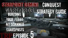Starpoint Gemini Warlords: Conquest Strategy Guide EP5 - Building Your F...