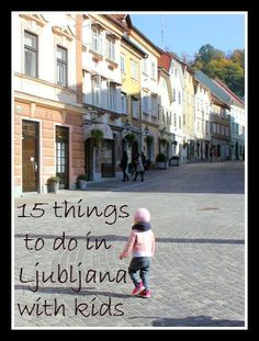 Ljubljana isn't just overlooked as a fantastic city break destination, it's also way under the radar as a great place to travel with children. Here are my top 15 things to do in Ljubljana with kids