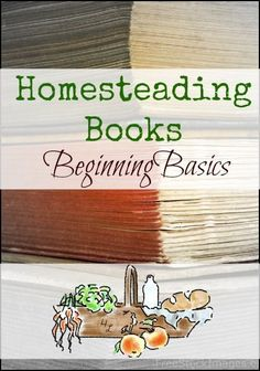 Homesteading Books for Beginners Recommendations l Homestead Lady (.com)