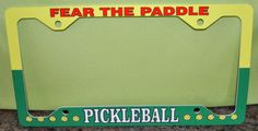 Fear The Paddle Pickleball License Plate Frame