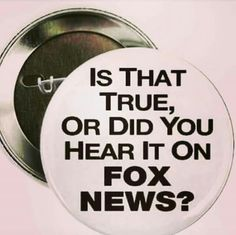 Boycott FOX news. Demand facts not opinions and/or propaganda. It is tearing our country apart and causing some citizens to believe lies. We need a responsible and a fact seeking press.