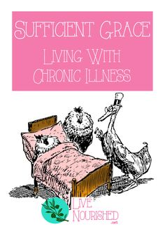 Is God's grace really sufficient for those of us who battle chronic illness on a…