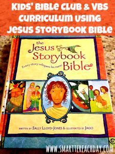 "Does your family love the Jesus Storybook Bible? Here's a simple, super-easy curriculum for a week of activities, crafts, and games - based on the Jesus Storybook Bible!  Do a little ""Bible Club"" this summer with your kiddos! (or add some neighbors!)  Great resource to pin!"