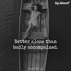 Better Alone Than Badly Accompanied # truths love Better Alone Than Badly Accompanied Wisdom Quotes, True Quotes, Great Quotes, Quotes To Live By, Motivational Quotes, Funny Quotes, Inspirational Quotes, Badass Quotes, Album Design