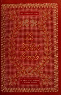 """""""Le Filet Brodé"""" - Online Vintage Instruction Book (French Version Of """"The Net Work"""") Sewing Machine Embroidery, Embroidery Stitches, Embroidery Designs, Knitting Books, Crochet Books, Crochet Vintage, Vintage Sewing, Magazine Crochet, Drawn Thread"""