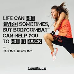 When in doubt, BODYCOMBAT it out.                                                                                                                                                                                 More