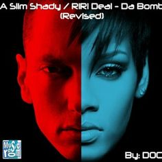 A Slim Shady / RiRi Deal - Da Bomb (Revised) - By: DOC