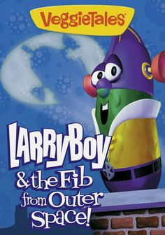 VeggieTales Classics: Larry-Boy and the Fib from Outer Space - Junior Asparagus tells his dad a white lie to avoid getting into trouble, only to have it snowball into an out-of-control monster. Larry-Boy tries to save the day, but it's up to Junior to learn the value of honesty and to right his wrong.