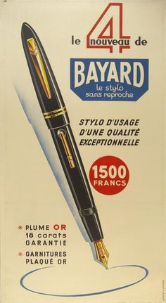 Description: Bayard the pen with out reproach An everyday pen of exceptional quality 1500 Francs 18 carat goldennib guaranteed gold-plated accents