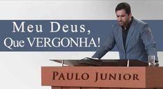 Meu Deus Que Vergonha – Paulo Junior.Por José Jakson Cardoso.