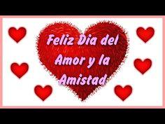 Feliz Dia del Amor y la Amistad 14 de Febrero, Frases Bonitas - YouTube