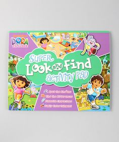 Take a look at this Super Look & Find Activity Pad by Dora the Explorer Collection