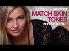 How to Match Skin Tones in Photoshop - YouTube
