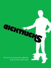 Dicktricks : the art and science of genetial sculpturing - David Grehn, Rolf Carlbom - 9789185449279   Bokus bokhandel