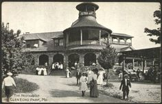 1907 The restaruant at Glen Echo, originally the offices of the Chautauqua.