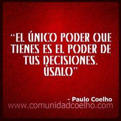 ¿Usáis vuestro poder? - @Paulo Fernandes Fernandes Fernandes Coelho - http://www.instagram.com/comunidadcoelho | #PauloCoelho #Poder #CoelhoQuote