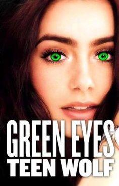 Green eyes [Teen Wolf] (på Wattpad)http://w.tt/21iMkii #Fanfiction #amwriting #wattpad