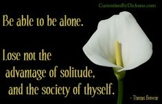 I love times of solitude