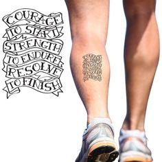 temporary running tattoo courage to start strength to endure resolve to finish