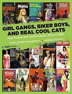 Girl-Gangs-Biker-Boys-and-Real-Cool-Cats-Pulp-Fiction-and-Youth-Culture-1950