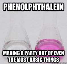 phenolphthalein, i may not be able to spell you, but you make labs prettier and more enjoyable.