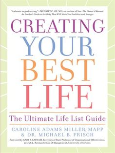Click this cover for a(n) eBook sample of Creating Your Best Life by Caroline Adams Miller
