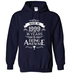 Made In 1999 16 Years Of Being Awesome T-Shirts, Hoodies. GET IT ==► https://www.sunfrog.com/LifeStyle/Made-In-1999--16-Years-Of-Being-Awesome--NavyBlue-11650747-Hoodie.html?id=41382