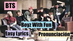 BTS - Boyz With Fun (Pronunciación) Easy Lyrics