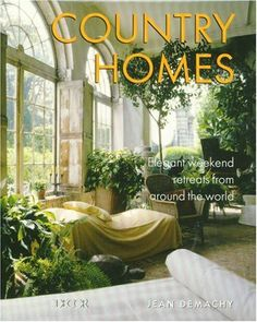 Image detail for -Elle Decor's Country Homes: Elegant Weekend Retreats from Around the ...