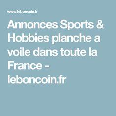 Annonces Sports & Hobbies planche a voile dans toute la France - leboncoin.fr