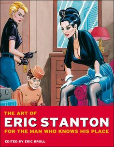 The Art of Eric Stanton: For the man who knows his place Eric Kroll, Eric Stanton, Final Fantasy Ix, Pulp Fiction Art, Pop Culture Art, History Of Photography, Reading Challenge, Great Photographers, Book Collection