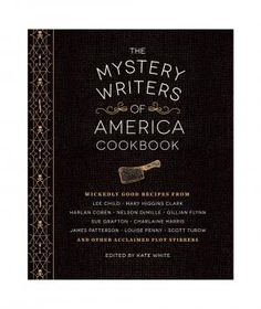 "The Mystery Writers of America Cookbook, by Kate White This unconventional cookbook features breakfasts, appetizers, desserts, cocktails and more from your favorite mystery authors and their characters. The book also offers multiple sidebars that link the food to the fiction—like poisons people used to plant in their gardens, and an explainer about how ""red herring"" went from the plate to the page."