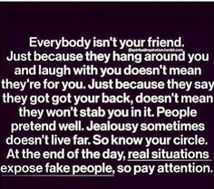 Jealousy Quotes : QUOTATION - Image : As the quote says - Description Everybody isn't your friend. Just because they hang around you and laugh with Now Quotes, Life Quotes Love, Great Quotes, Words Quotes, Wise Words, Quotes To Live By, Funny Quotes, Inspirational Quotes, Qoutes