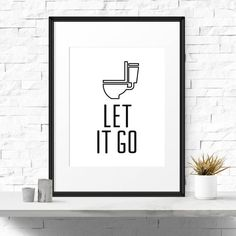 Funny bathroom decor Let it go / www.iloveprintable.com
