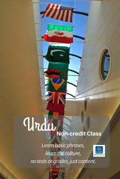 Learn Elementary Urdu: greetings, particles of respect, and more. Customs and culture of the region will also be presented.
