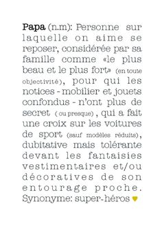 Définition de Papa - Babayaga - Typhaine marchal - Image Sharing World Some Quotes, Art Quotes, Jolie Phrase, French Quotes, Fathers Day Crafts, Love Words, Love Life, Baby Love, Definitions