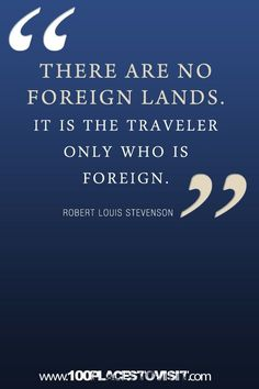 Remind yourself of this next time you consider going abroad again. You are the foreign one, not the people in your host country.