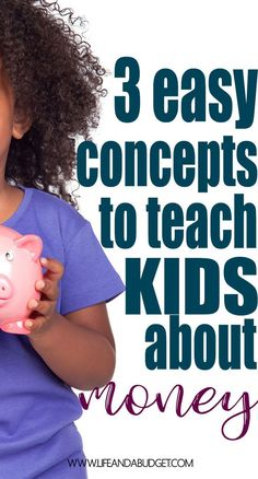 Here are 3 easy concepts to teach kids about money. Kids and money. Financial Literacy.