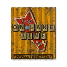 An exclusive Lakehouse Outfitters design - On Lake Time sign inspired by vintage diner signs from days gone by.  A reminder that when you're at the lake, you are on lake time. No Hurries No Worries!  Unique signs for the lake house make wonderful focal points when decorating the lake house.  If you're looking for more ideas on how to decorate the lake house, check out our