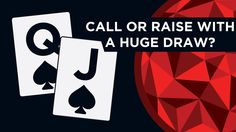 Call Or Raise With A HUGE Draw? | Red Chip Poker - YouTube