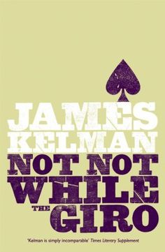 Not Not While the Giro: And Other Stories by James Kelman, http://www.amazon.co.uk/dp/B008Y3WJ2M/ref=cm_sw_r_pi_dp_lheQvb1RB8C2A