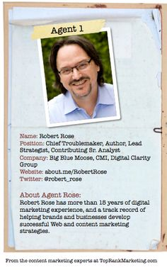 Bio for Secret Agent #1 Robert Rose  to see his content marketing secret visit http://www.toprankblog.com/2012/08/content-marketing-secrets/