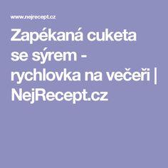 Zapékaná cuketa se sýrem - rychlovka na večeři | NejRecept.cz