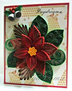 DAYDREAMS: Quilled poinsettia Christmas card.
