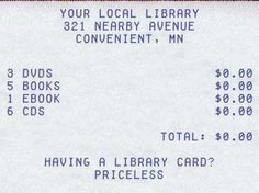 Having a library card? Priceless.