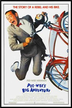 Pee Wee Herman--watched this way too many times as a kid . . .