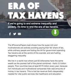 The #PanamaPapers leak shows how the super-rich and multinationals are actively avoiding paying their fair share of tax, while ordinary people are footing the bill for government spending. Tax haven are fuelling staggering inequality. We live in a world now where just 62 billionaires have the same wealth as the poorest half of the planet combined - that's 3.5 billion people. OxFam wants you to join them in demanding the end of tax havens for the super wealthy https://www.evenitup.org/#